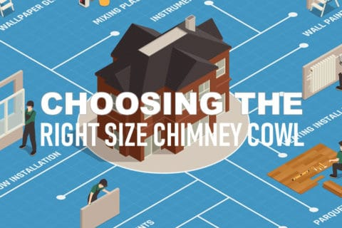 Choosing The Right Size Chimney Cowl From Chimney Cowl Products