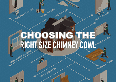 Choosing the right size Chimney Cowl for my Chimney Pot